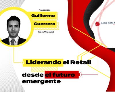 Liderando el retail desde el futuro emergente – Guillermo Guerrero Le Vinsón
